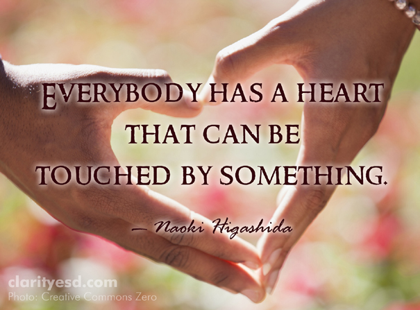 Everybody has a heart that can be touched by something.