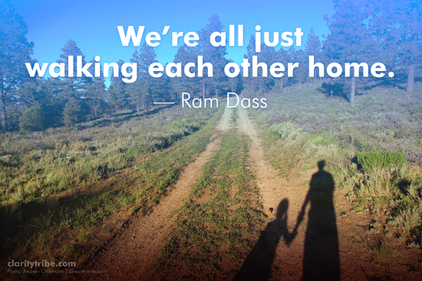 We're all just walking each other home